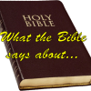 What the Bible says about...